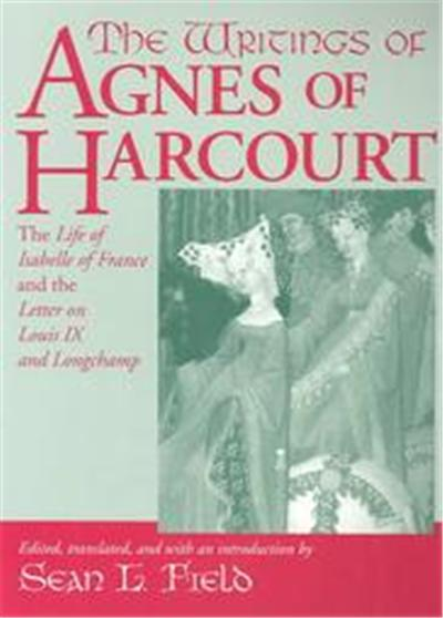 The Writings of Agnes of Harcourt, Notre Dame Texts in Medieval Culture