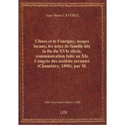 Cluses et le Faucigny, usages locaux, les actes de famille dès la fin du XVIe siècle, communication