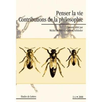 Penser La Vie , Contributions De La Philosophie