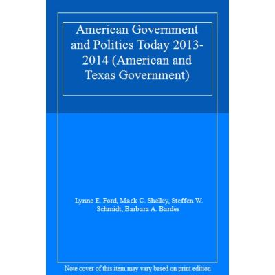 American Government and Politics Today 2013-2014 (American and Texas Government) - [Livre en VO]