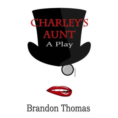Charley's Aunt: A Play - [Livre en VO]