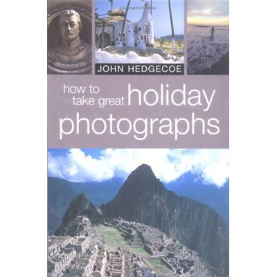 HOW TO TAKE GREAT HOLIDAY PHOTOS - [Livre en VO]