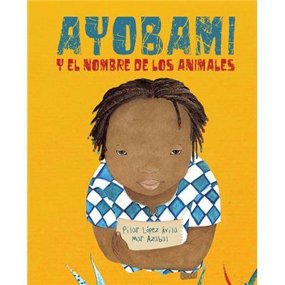 Ayobami Y El Nombre De Los Animales - [Livre en VO]