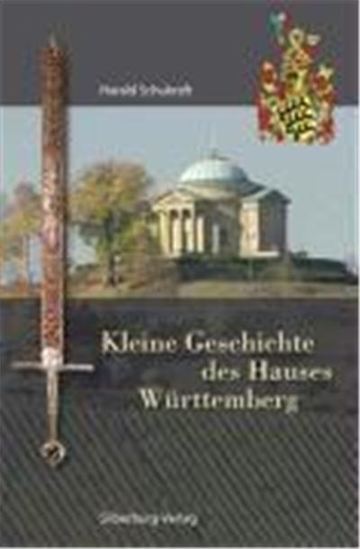 Kleine Geschichte des Hauses Württemberg