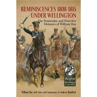 Reminiscences 1808-1815 Under Wellington