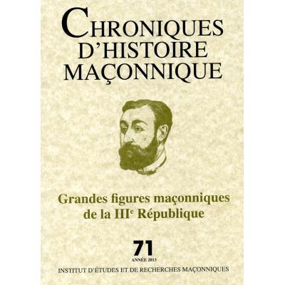 Chroniques d'Histoire maçonnique - Grandes figures maçonniques de la III République