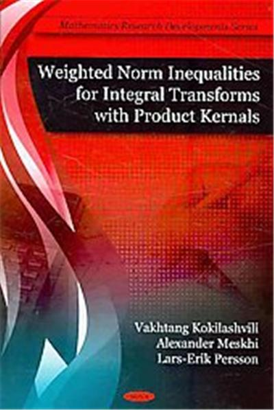 Weighted Norm Inequalities for Integral Transforms With Product Kernals