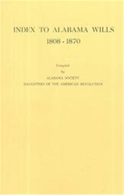 Index to Alabama Wills, 1808-1870