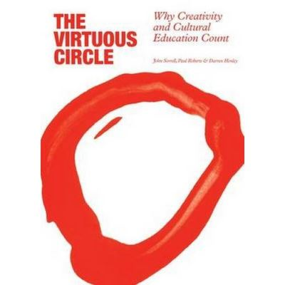 The Virtuous Circle: Why Creativity and Cultural Education Count