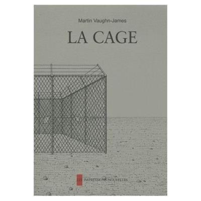 La Cage - Suivi De La Construction De La Cage Martin Vaughn-James