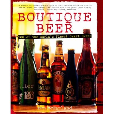 Boutique Beer: 500 of the World's Finest Craft Brews