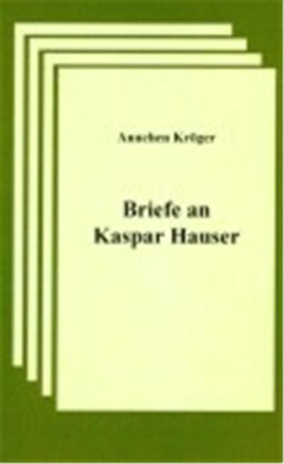 Briefe an Kaspar Hauser