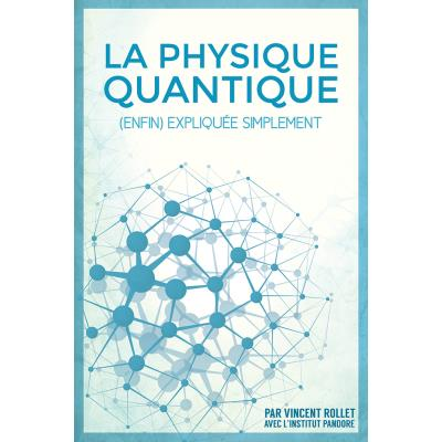 La physique quantique (enfin) expliquée simplement. [version noir et blanc]