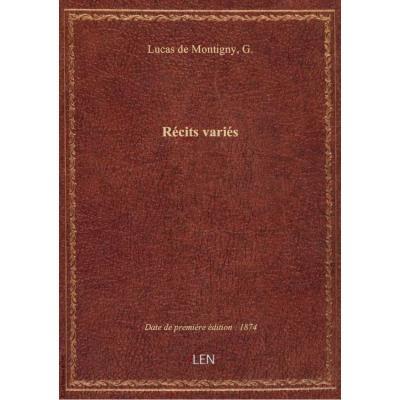Récits variés / G. Lucas de Montigny