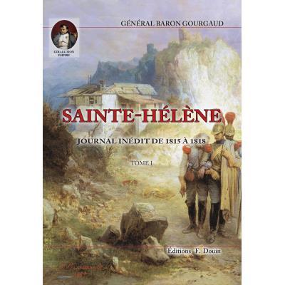 SAINTE-HELENE - JOURNAL INEDIT DE 1815 A 1818 - 2 volumes