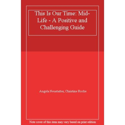 This is Our Time: Mid-Life - A Positive and Challenging Guide - [Livre en VO]