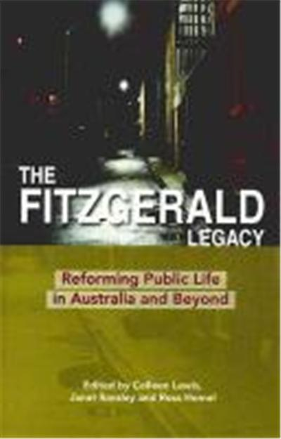 Fitzgerald Legacy: Reforming Public Life in Australia and Beyond