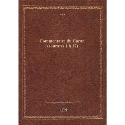 Commentaire du Coran (sourates 1 à 17)
