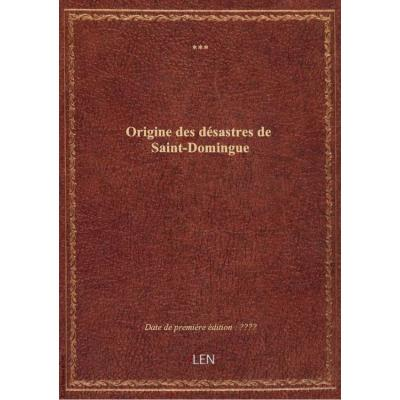 Origine des désastres de Saint-Domingue