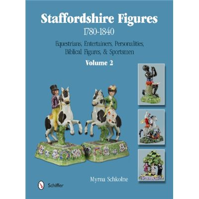 Staffordshire Figures 1780 To 1840: Volume 2 -- Equestrians, Entertainers, Personalities, Biblical Figures & Sportsmen (Hardcover)