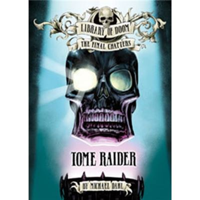 Tome Raider (Library Of Doom: The Final Chapters) (Paperback)