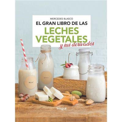 Gran Libro De Las Leches Vegetales Y Sus Derivados - [Livre en VO]