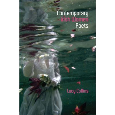 Contemporary Irish Women Poets: Memory And Estrangement (Liverpool English Texts And Studies Lup) (Hardcover)