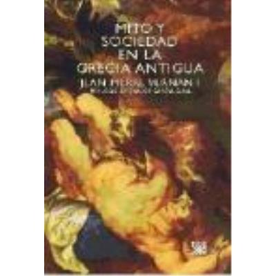 Mito Y Sociedad En La Grecia Antigua - Vernant, Jean-Pierre, Gázquez, Cristina, (trad.)