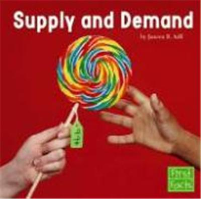 Supply And Demand, First Facts Series