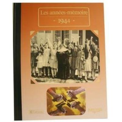 Les Années-Mémoires 1944