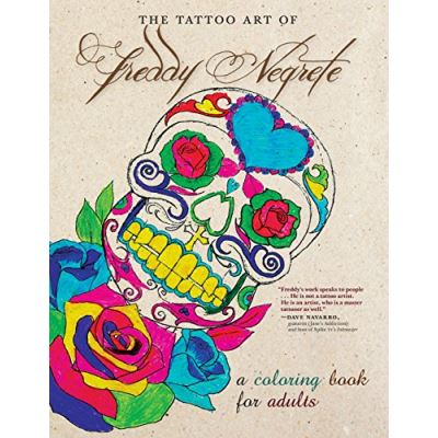 Tattoo Art of Freddy Negrete, The A Coloring Book for Adults (Colouring Books) - [Livre en VO]