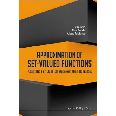 Approximation Of Set-Valued Functions: Adaptation Of Classical Approximation Operators - [Livre en VO]