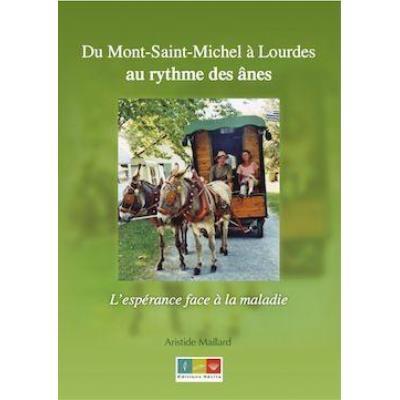 Du Mont-Saint-Michel À Lourdes , Au Rythme Des Ânes