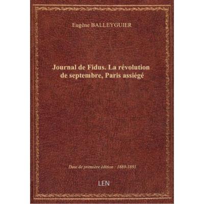 Journal de Fidus. La révolution de septembre, Paris assiégé