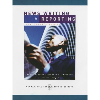 News Writing and Reporting for Today's Media - [Version Originale]