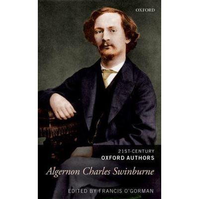 Algernon Charles Swinburne: 21st-Century Oxford Authors - [Version Originale]
