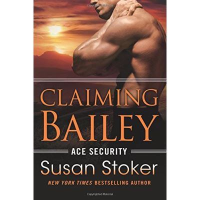 Claiming Bailey (Ace Security) - [Livre en VO]