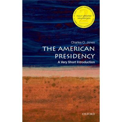 The American Presidency: A Very Short Introduction (Very Short Introductions) (Paperback)