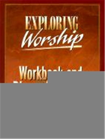 Exploring Worship Workbook