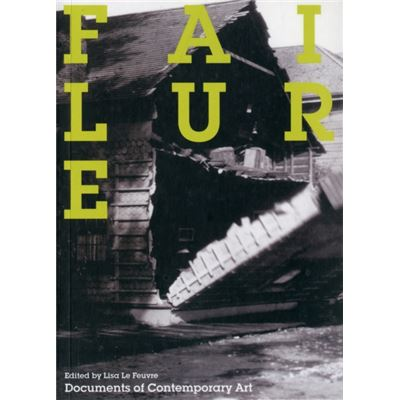 Failure (Documents Of Contemporary Art) (Paperback)