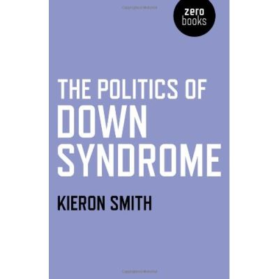 The Politics of Down Syndrome - [Livre en VO]