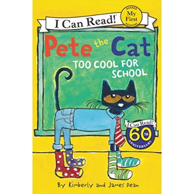 Pete the Cat: Too Cool for School (I Can Read! My First Shared Reading (HarperCollins))