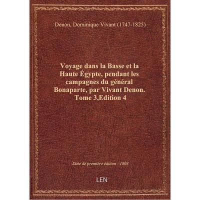 Voyage dans la Basse et la Haute égypte, pendant les campagnes du général Bonaparte, par Vivant Deno
