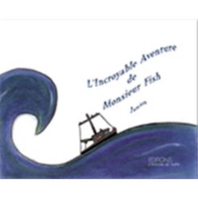 L'Incroyable Aventure De Monsieur Fish