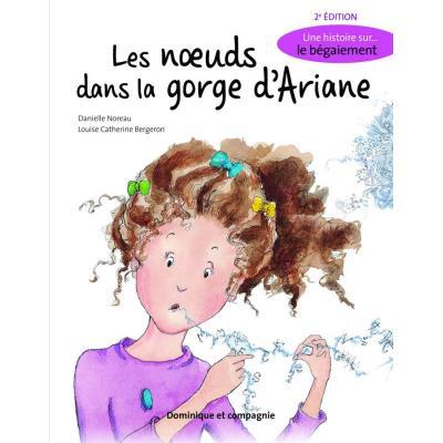 Les Noeuds Dans La Gorge D'Ariane , Une Histoire Sur Le Bégaiement (2E Édition)