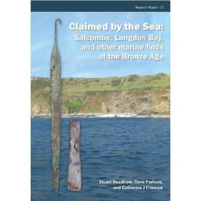 Claimed by the Sea: Salcombe, Langdon Bay, and Other Marine Finds of the Bronze Age (Cba Research Report) - [Livre en VO]