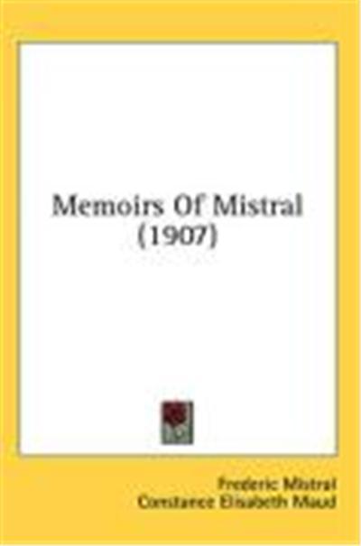 Memoirs of Mistral (1907)