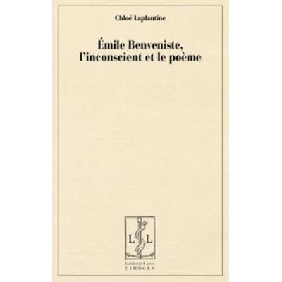 Emile Benveniste L'Inconscient Et Le Poeme