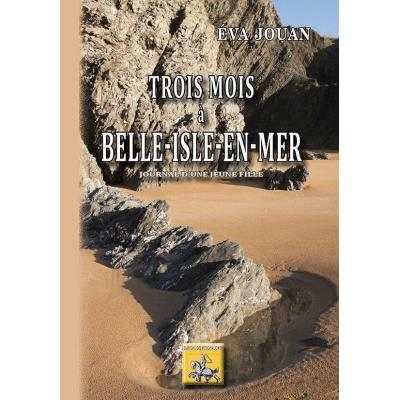 Trois Mois À Belle-Isle-En-Mer , Journal D'Une Jeune Fille