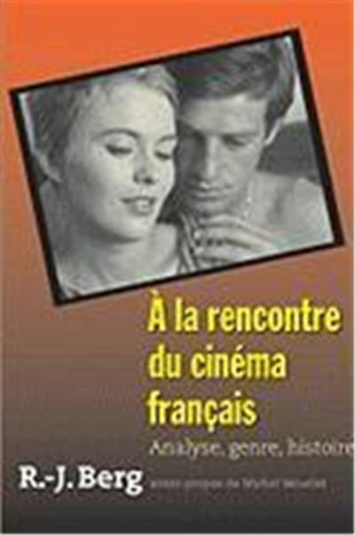 a la Rencontre Du Cinema Francais: Analyse, Genre, Histoire